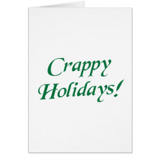Crappy Christmas Happy Holidays Greeting Card