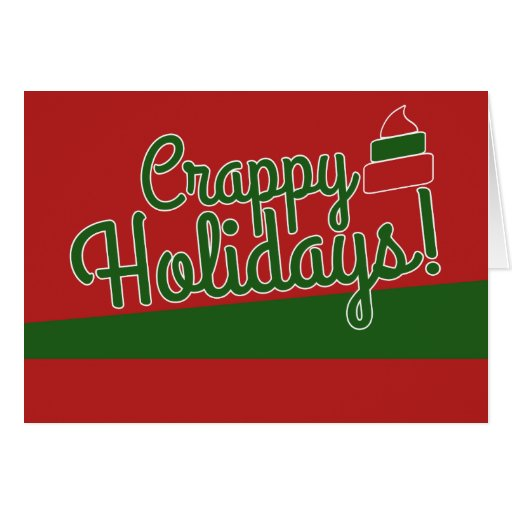 Crappy Holidays Cards