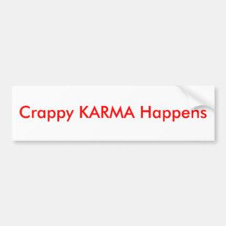 Crappy KARMA Happens - Car Bumper Sticker