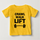 CRAWL WALK LIFT funny fitness quote baby shirts