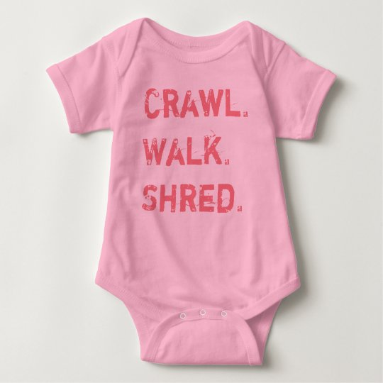 Crawl, Walk, Shred for Baby Baby Bodysuit