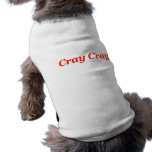 Cray Cray Crazy Going Crazy Nuts! Bull Wild Animal Sleeveless Dog Shirt