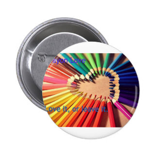 Crayon Love, Love It Or Leave It 6 Cm Round Badge