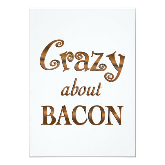 Crazy About Bacon 13 Cm X 18 Cm Invitation Card