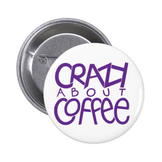 Crazy about Coffee purple Button