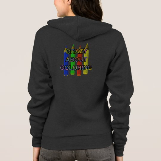 Crazy About Colouring Hoodies and T-Shirts