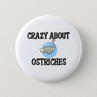 Crazy About Ostriches 6 Cm Round Badge