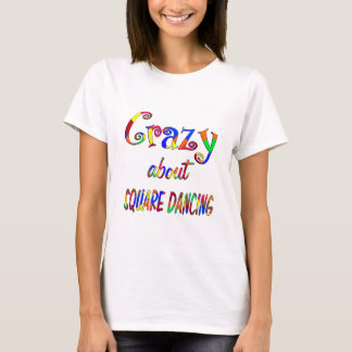 Crazy About Square Dancing T-Shirt