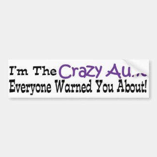 Crazy Aunt Bumper Sticker