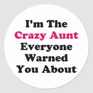 Crazy Aunt Round Sticker