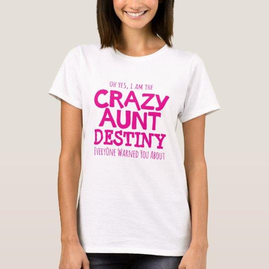 Crazy aunt warning pink personalise slogan t-shirt