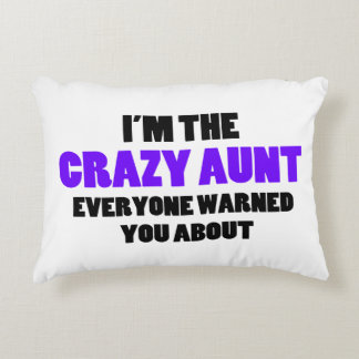 Crazy Aunt You Were Warned About Decorative Cushion