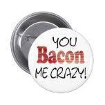 Crazy Bacon Button