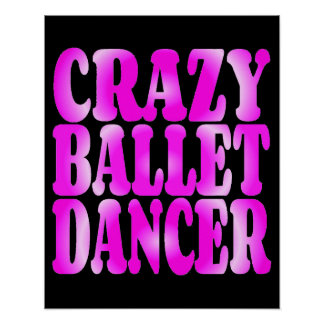 Crazy Ballet Dancer in Pink Poster