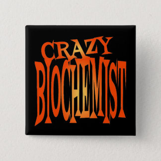 Crazy Biochemist 15 Cm Square Badge