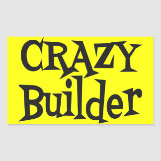 Crazy Builder Rectangular Sticker