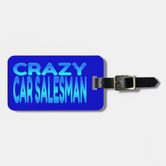 Crazy Car Salesman Luggage Tag