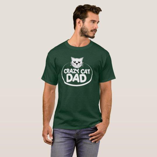 """""""Crazy Cat Dad"""" T-Shirt"""