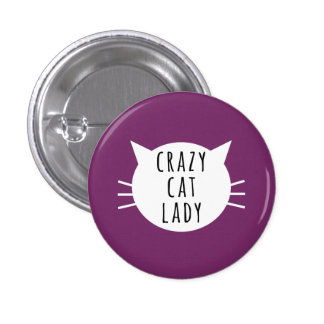 Crazy Cat Lady Funny Button