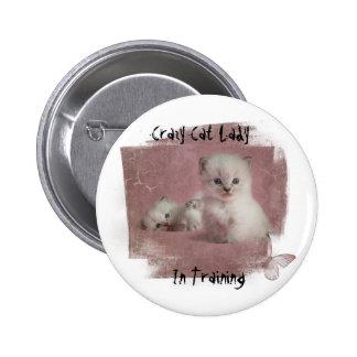 Crazy Cat Lady In Training 6 Cm Round Badge