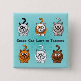 Crazy Cat Lady In Training Button