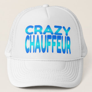Crazy Chauffeur Trucker Hat