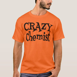 Crazy Chemist T-Shirt