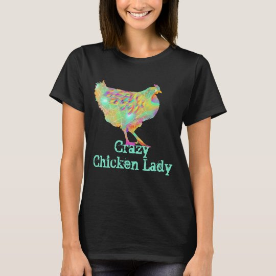 Crazy Chicken Lady Colourful Art Design T-Shirt