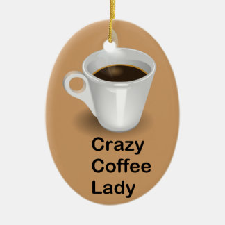 Crazy Coffee Lady Christmas Ornament