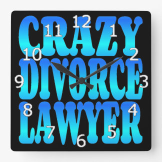 Crazy Divorce Lawyer Square Wall Clock