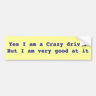 CRAZY DRIVER BUMBER STICKER