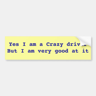 CRAZY DRIVER BUMBER STICKER BUMPER STICKER