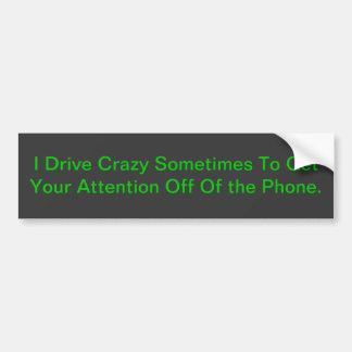 Crazy Driving Bumper Sticker