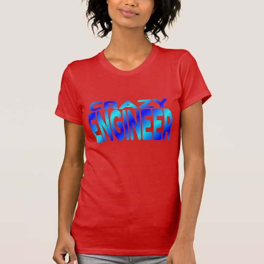 Crazy Engineer T-Shirt