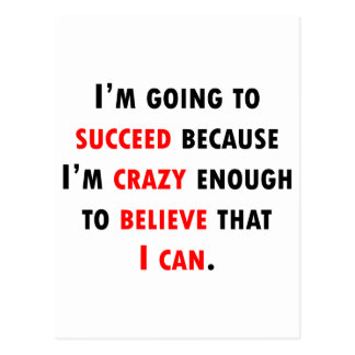Crazy Enough To Succeed Post Cards