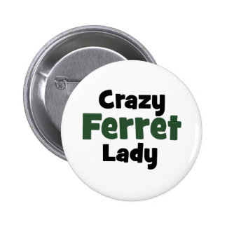 Crazy Ferret Lady 6 Cm Round Badge