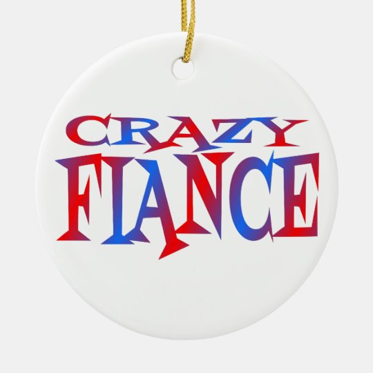 Crazy Fiance Christmas Ornament