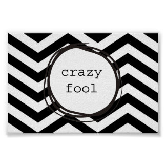 Crazy Fool Funny Poster