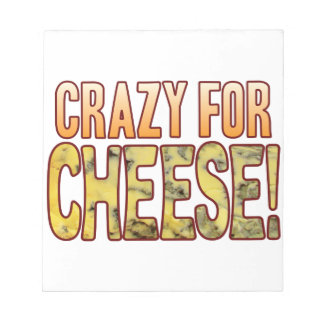 Crazy For Blue Cheese Notepad