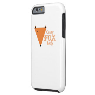 Crazy Fox Lady Tough iPhone 6 Case