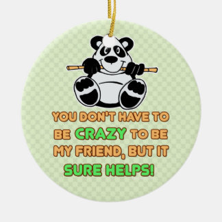 Crazy Friends Humor Saying Christmas Ornament