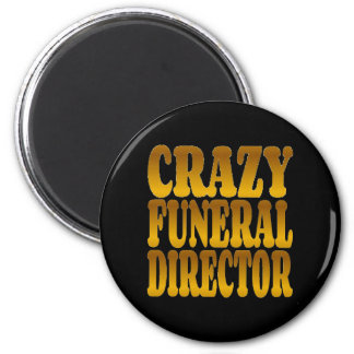Crazy Funeral Director in Gold 6 Cm Round Magnet
