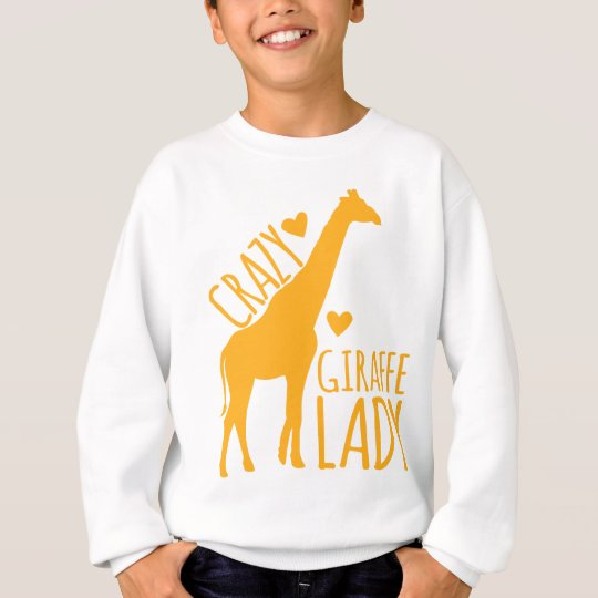crazy giraffe lady sweatshirt