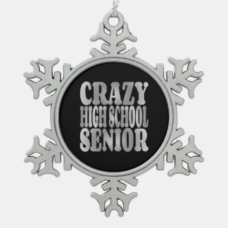Crazy High School Senior in Silver Snowflake Pewter Christmas Ornament