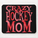 Crazy Hockey Mom in Crazy Red Mousepad