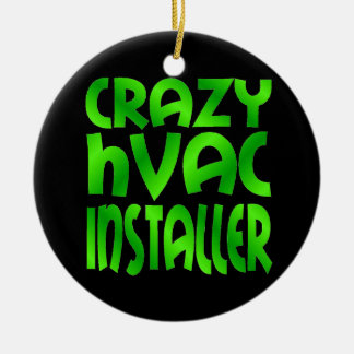 Crazy HVAC Installer in Green Christmas Ornament