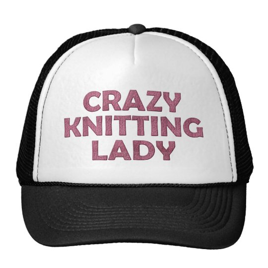 Crazy Knitting Lady Cap