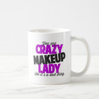 Crazy Makeup Lady Coffee Mug