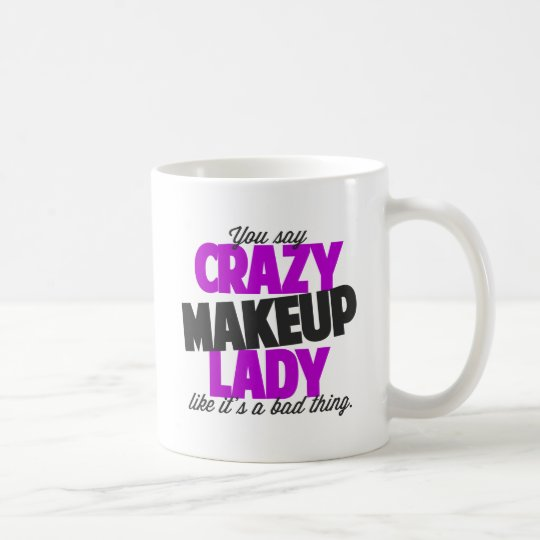 Crazy Makeup Lady Coffee Mug