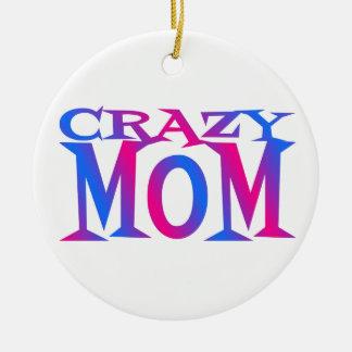 Crazy Mom Christmas Ornament